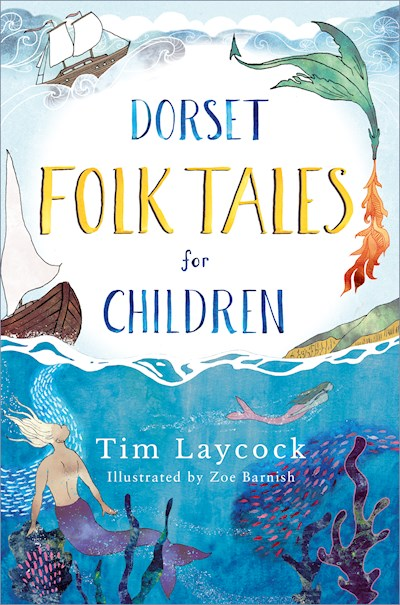 Dorset Folk Tales for Children by Tim Laycock